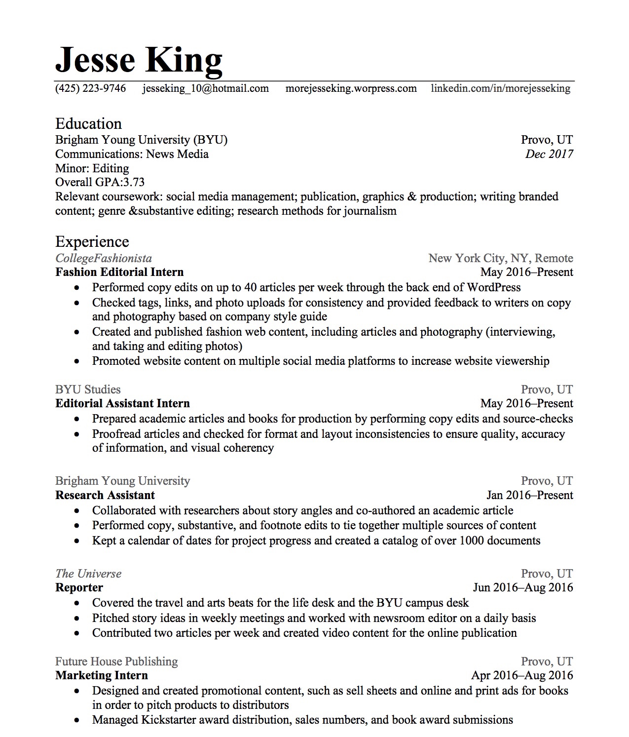 r eacute sum eacute more jesse king below i ve included a reacutesumeacute exhibiting my experience in writing editing and publishing for a more comprehensive reacutesumeacute my linkedin profile